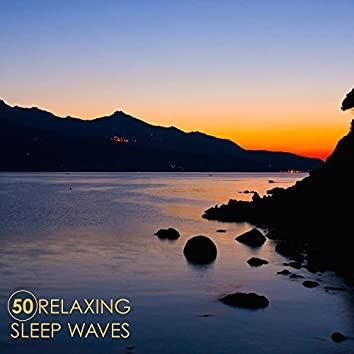 50 Relaxing Sleep Waves - Deep Sleep Music for Meditation and Relaxation, Soothing Sounds of Nature for Sleeping with Water Sounds and Forest