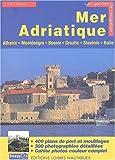 Mer Adriatique - Albanie, Monténégro, Bosnie, Croatie, Slovénie et côte adriatique italienne