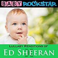 Lullaby Renditions of ed Sheer