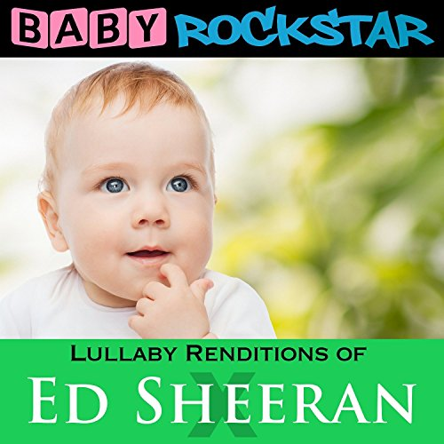 Lullaby Renditions Of Ed Sheeran: X