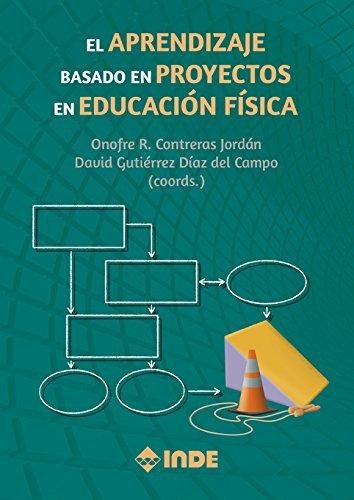 El Aprendizaje basado en Proyectos en Educación Física (Pedagogía de la educación...