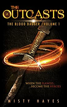 The Outcasts (The Blood Dagger Book 1) by [Misty Hayes]