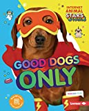 Good Dogs Only (Internet Animal Stars) (English Edition)