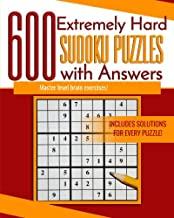 600 Extremely Hard Sudoku Puzzles with Answers: Master level brain exercises!