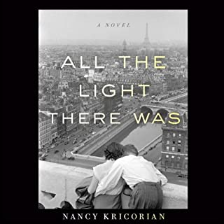 All the Light There Was                   Written by:                                                                                                                                 Nancy Kricorian                               Narrated by:                                                                                                                                 Suzanne Toren                      Length: 7 hrs and 52 mins     2 ratings     Overall 5.0