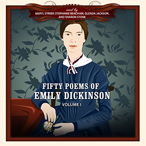 Fifty Poems of Emily Dickinson                   By:                                                                                                                                 Emily Dickinson,                                                                                        New Millennium Audio - producer                               Narrated by:                                                                                                                                 Glenda Jackson,                                                                                        Stephanie Beacham,                                                                                        Sharon Stone,                   and others                 Length: 38 mins     4 ratings     Overall 3.0