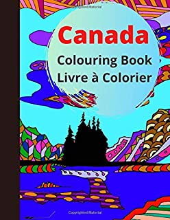 Canada Colouring Book Livre à Colorier: Take a tour of Canada with this large print colouring book for hours of fun with t...