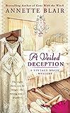 A Veiled Deception (A Vintage Magic Mystery, Band 1) - Annette Blair