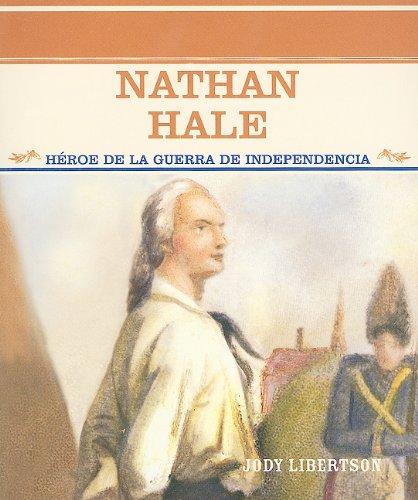 Nathan Hale: Heroe De LA Guerra De Independencia (Grandes Personajes En LA Historia De Los Estados Unidos)