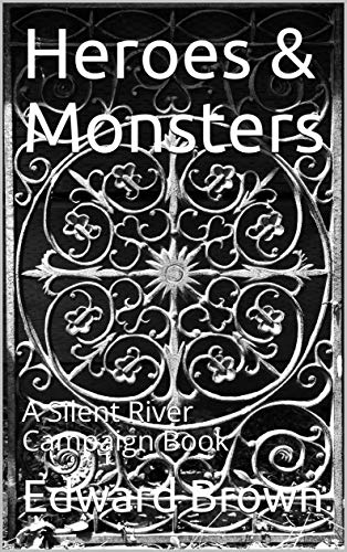 Heroes & Monsters: A Silent River Campaign Book (English Edition)