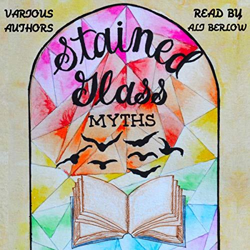 Stained Glass Myths: A Collection of Short Stories for Young Adults cover art