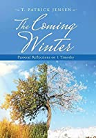 The Coming Winter: Pastoral Reflections on 1 Timothy