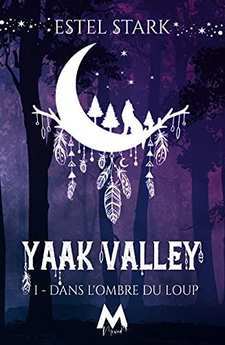 Dans l'ombre du loup: Yaak Valley par [Estel Stark]