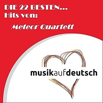 Die 22 besten... Hits von: Meteor Quartett (Musik auf Deutsch)