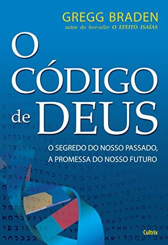 O Código de Deus: O Segredo do nosso passado, a promessa do nosso futuro.