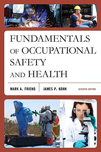 Compare Textbook Prices for Fundamentals of Occupational Safety and Health Seventh Edition ISBN 9781598889826 by Friend, Mark A.,Kohn, James P.
