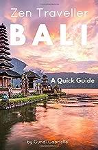 BALI - Zen Traveller: A Quick Guide (Zen Traveller Guides) (Volume 1)