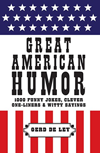 Great American Humor: 1000 Funny Jokes, Clever One-Liners & Witty Sayings (Little Book. Big Idea.) (English Edition)