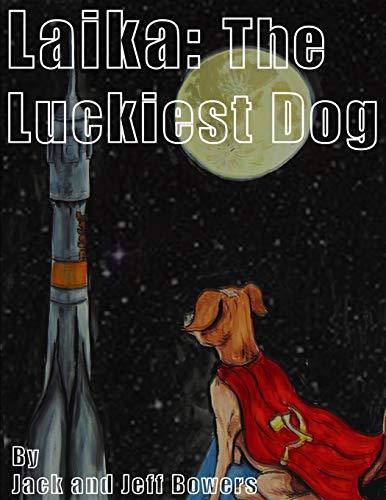 Laika: The Luckiest Dog