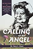 Calling of an Angel: The True Story of Rene...