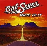 Songtexte von Bob Seger - Ride Out