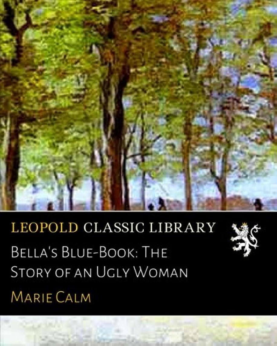 デッド宗教的な大学院Bella's Blue-Book: The Story of an Ugly Woman