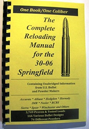 Loadbooks USA, Inc. The Complete Reloading Book Manual for .30-06 Springfield, 3006SPRINGFIEL