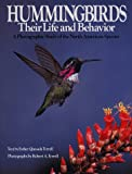 Hummingbirds, Their Life and Behavior: A Photographic Study of the North American Species