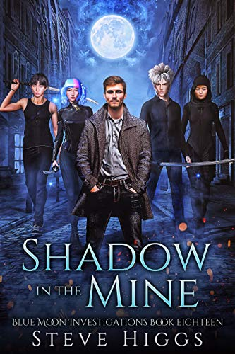 Shadow in the Mine: Blue Moon Investigations Book 18