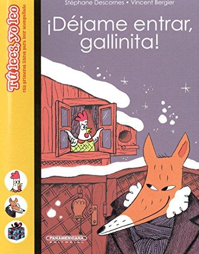 Dejame Entrar, Gallinita! (Tu Lees, Yo Leo. Mis Primeros Libros Para Leer Acompanado)