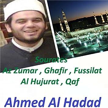 Sourates Az Zumar , Ghafir , Fussilat , Al Hujurat , Qaf (Quran)