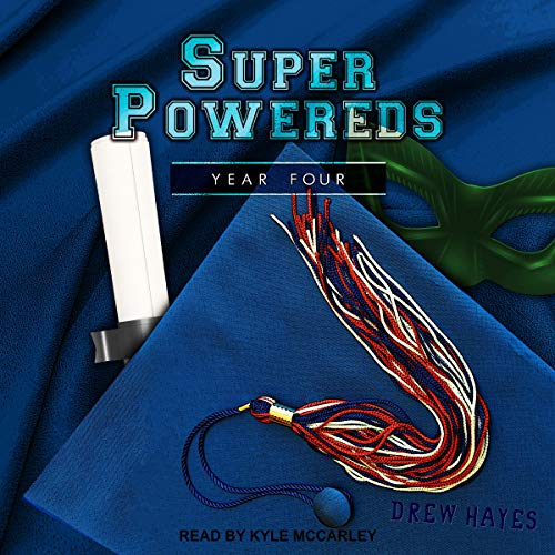 Super Powereds: Year 4     Super Powereds, Book 4              Written by:                                                                                                                                 Drew Hayes                               Narrated by:                                                                                                                                 Kyle McCarley                      Length: 60 hrs and 37 mins     96 ratings     Overall 4.9