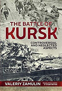 The Battle of Kursk: Controversial and Neglected Aspects