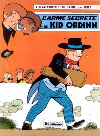 Chick Bill, tome 25 : L'Arme secrète de Kid Ordinn