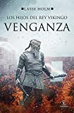 Los hijos del rey vikingo: Venganza | Lasse Holm