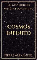 Cosmos Infinito: Um Guia sobre os Mistérios do Universo