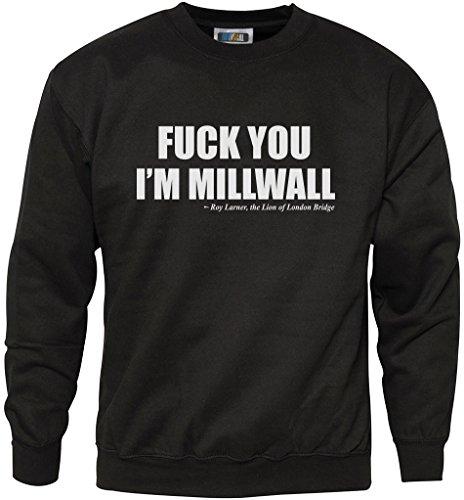 HotScamp F*ck You I'm Millwall – Fußballfan – Jugend & Herren Sweatshirt Gr. XL, Schwarz