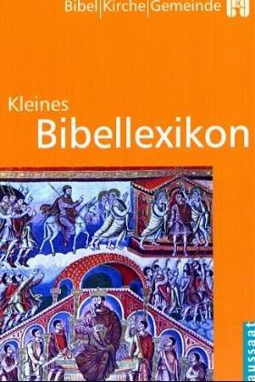 Kleines Bibellexikon. Diese Ausg. wurde von e. ökumen. bibl. Arbeitsgemeinschaft hrsg.