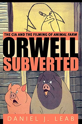 Orwell Subverted: The CIA and the...