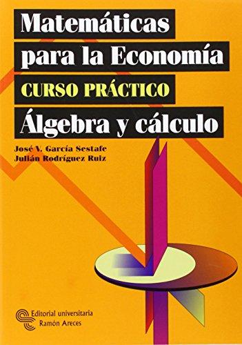 Matemáticas para la Economía: Curso práctico (Manuales)