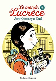 Le monde de Lucrèce, tome 4  par Anne Goscinny
