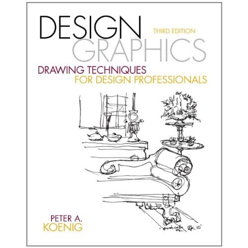 Design Graphics: Drawing Techniques for Design Professionals (3rd Edition) (Fashion Series)