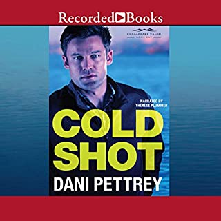 Cold Shot     Chesapeake Valor, Book 1              By:                                                                                                                                 Dani Pettrey                               Narrated by:                                                                                                                                 Therese Plummer                      Length: 7 hrs and 51 mins     470 ratings     Overall 4.5