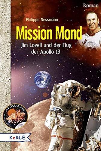 Mission Mond. Jim Lovell und der Flug der Apollo 13