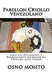 Pabellon Criollo Venezolano: Con un Delicioso y Refrescante Guarapo de Papelón con Limón (Mi Receta Favorita nº 21)
