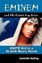 Eminem and the Detroit Rap Scene by Isabelle Esling (2012-07-16)