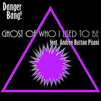 Ghost of Who I Used to Be (feat. Andrea Button Pisani)
