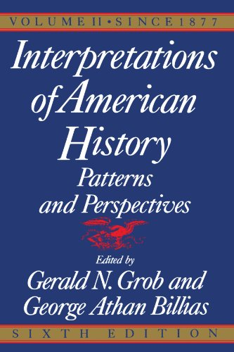 Interpretations of American History, Sixth Edition, Vol. 2: SINCE 1877 (Interpretations of American History: Patterns an