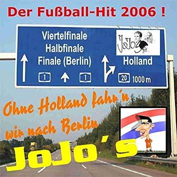 Ohne Holland Fahr'n Wir Nach Berlin