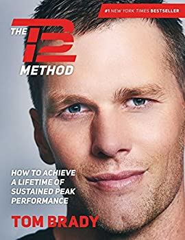 The TB12 Method  How to Achieve a Lifetime of Sustained Peak Performance